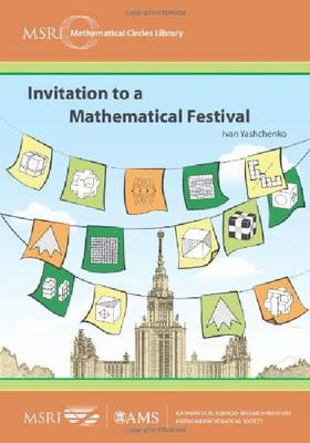 Invitation to a Mathematical Festival - MSRI Mathematical Circles Library (Paperback)