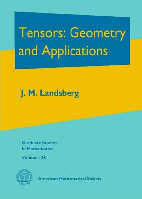 Tensors: Geometry and Applications - Graduate Studies in Mathematics (Hardback)
