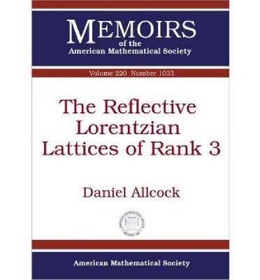 The Reflective Lorentzian Lattices of Rank 3 - Memoirs of the American Mathematical Society (Paperback)