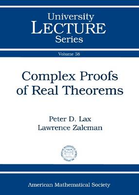 Complex Proofs of Real Theorems - University Lecture Series (Paperback)