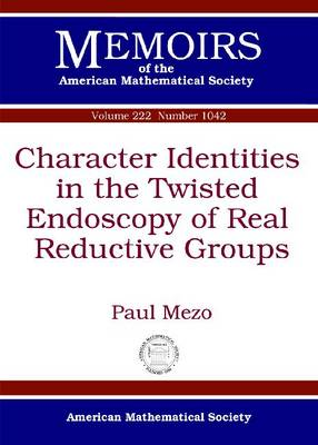 Character Identities in the Twisted Endoscopy of Real Reductive Groups - Memoirs of the American Mathematical Society (Paperback)