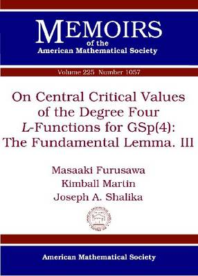 On Central Critical Values of the Degree Four L-Functions for GSp(4): The Fundamental Lemma. III - Memoirs of the American Mathematical Society (Paperback)