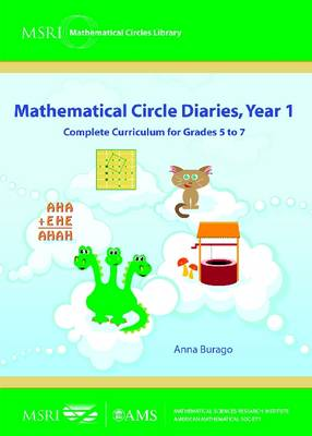 Mathematical Circle Diaries, Year 1: Complete Curriculum for Grades 5 to 7 - MSRI Mathematical Circles Library (Paperback)