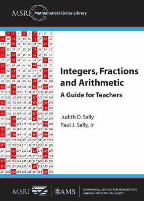 Integers, Fractions and Arithmetic: A Guide for Teachers - MSRI Mathematical Circles Library (Paperback)