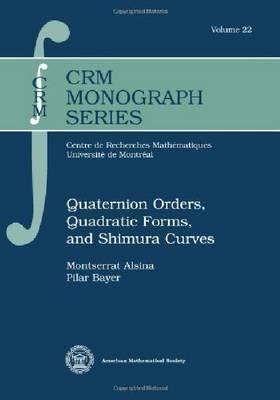 Quaternion Orders, Quadratic Forms and Shimura Curves - CRM Monograph Series (Paperback)