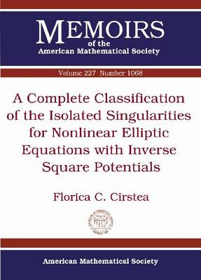 A Complete Classification of the Isolated Singularities for Nonlinear Elliptic Equations with Inverse Square Potentials - Memoirs of the American Mathematical Society (Paperback)