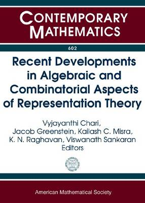 Recent Developments in Algebraic and Combinatorial Aspects of Representation Theory - Contemporary Mathematics (Paperback)