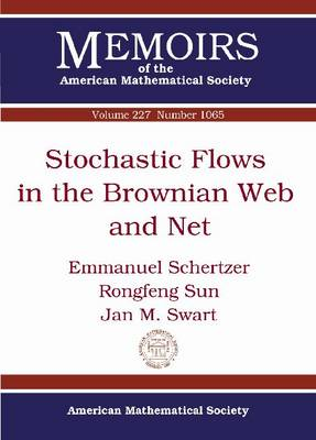 Stochastic Flows in the Brownian Web and Net - Memoirs of the American Mathematical Society (Paperback)