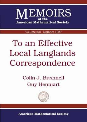 To an Effective Local Langlands Correspondence - Memoirs of the American Mathematical Society (Paperback)