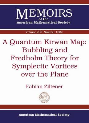 A Quantum Kirwan Map: Bubbling and Fredholm Theory for Symplectic Vortices over the Plane - Memoirs of the American Mathematical Society (Paperback)