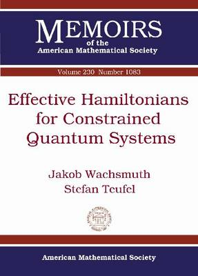 Effective Hamiltonians for Constrained Quantum Systems - Memoirs of the American Mathematical Society (Paperback)