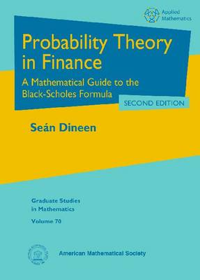 Probability Theory in Finance: A Mathematical Guide to the Black-Scholes Formula - Graduate Studies in Mathematics (Hardback)