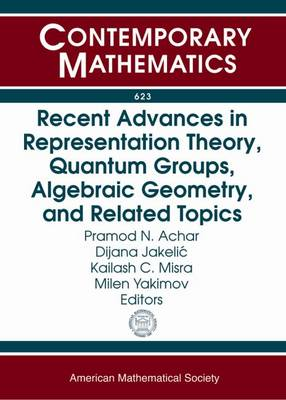 Recent Advances in Representation Theory, Quantum Groups, Algebraic Geometry, and Related Topics - Contemporary Mathematics (Paperback)