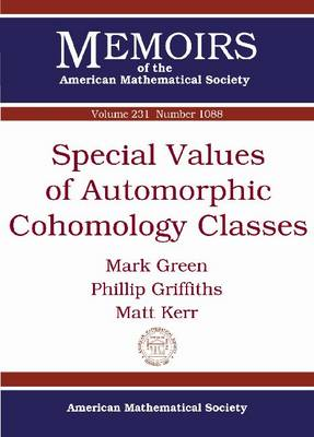 Special Values of Automorphic Cohomology Classes - Memoirs of the American Mathematical Society (Paperback)