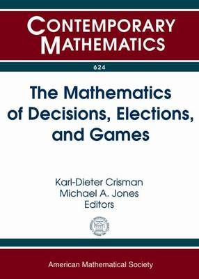 The Mathematics of Decisions, Elections, and Games - Contemporary Mathematics (Paperback)