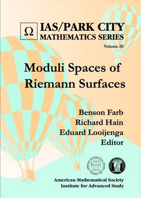 Moduli Spaces of Riemann Surfaces - IAS/Park City Mathematics Series (Hardback)