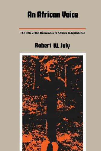 An African Voice: The Role of the Humanities in African Independence - Duke University Center for International Studies Publications (Paperback)