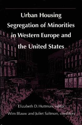 Urban Housing Segregation of Minorities in Western Europe and the United States (Hardback)