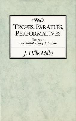 Tropes, Parables, and Performatives (Hardback)