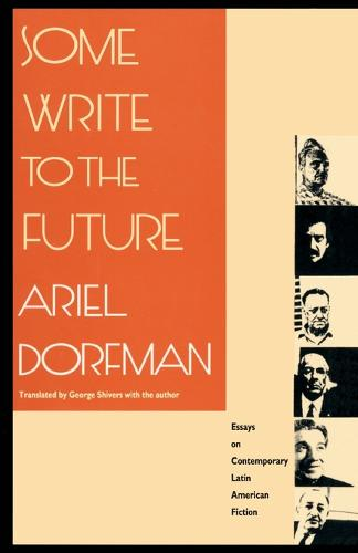 Some Write to the Future: Essays on Contemporary Latin American Fiction (Paperback)