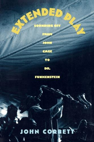 Extended Play: Sounding Off from John Cage to Dr. Funkenstein (Paperback)