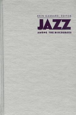 Jazz Among the Discourses (Hardback)