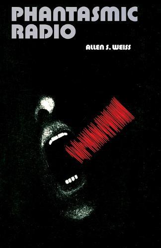 Phantasmic Radio (Paperback)