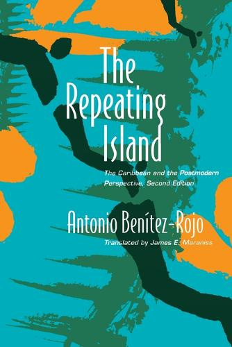 The Repeating Island: The Caribbean and the Postmodern Perspective - Post-Contemporary Interventions (Paperback)