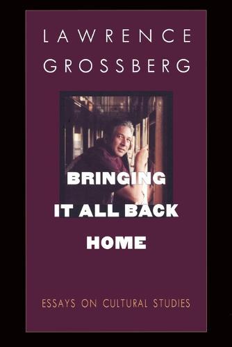 Bringing It All Back Home: Essays on Cultural Studies (Paperback)