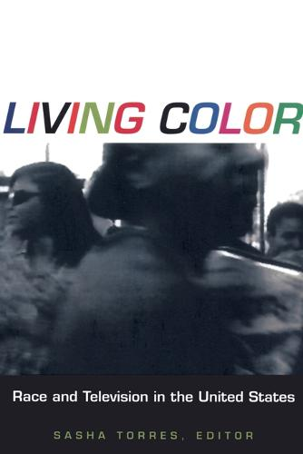 Living Color: Race and Television in the United States - Console-ing Passions (Paperback)
