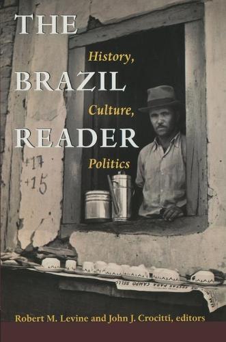 The Brazil Reader: History, Culture, Politics - The Latin America Readers (Paperback)