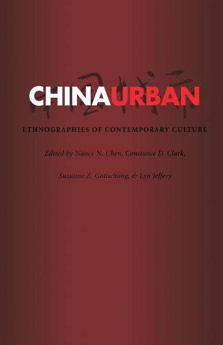 China Urban: Ethnographies of Contemporary Culture (Paperback)