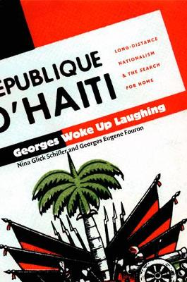 Georges Woke Up Laughing: Long-Distance Nationalism and the Search for Home - American Encounters/Global Interactions (Paperback)