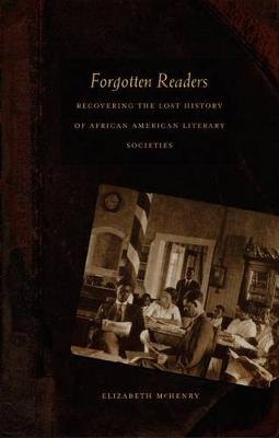 Forgotten Readers: Recovering the Lost History of African American Literary Societies - New Americanists (Paperback)