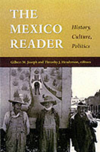 The Mexico Reader: History, Culture, Politics - The Latin America Readers (Paperback)