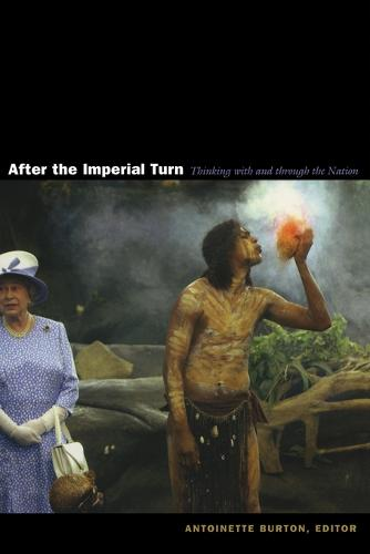 After the Imperial Turn: Thinking with and through the Nation (Paperback)