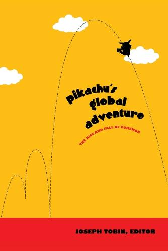 Pikachu's Global Adventure: The Rise and Fall of Pokemon (Paperback)