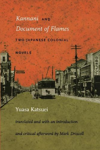 Kannani and Document of Flames: Two Japanese Colonial Novels (Paperback)