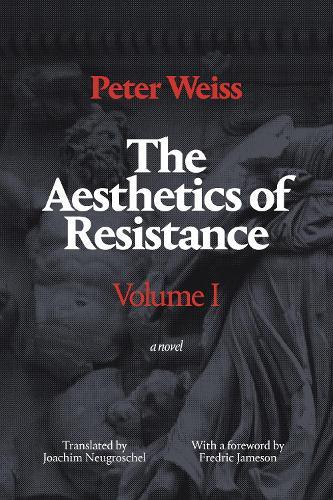 The Aesthetics of Resistance, Volume I: A Novel (Paperback)