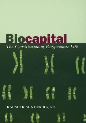 Biocapital: The Constitution of Postgenomic Life (Paperback)