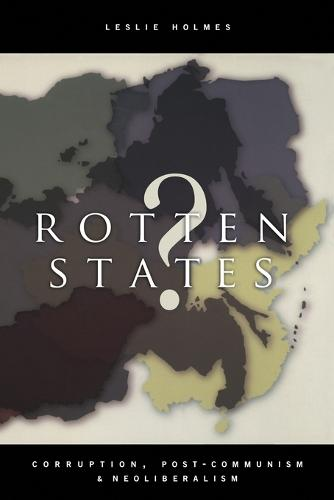 Rotten States?: Corruption, Post-Communism, and Neoliberalism (Paperback)