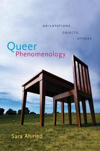 Queer Phenomenology: Orientations, Objects, Others (Paperback)