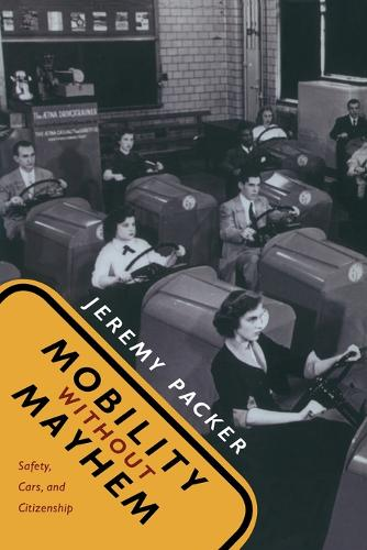 Mobility without Mayhem: Safety, Cars, and Citizenship (Paperback)