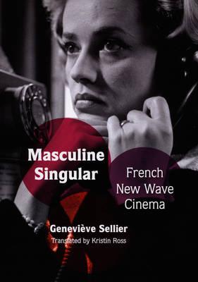 Masculine Singular: French New Wave Cinema (Paperback)