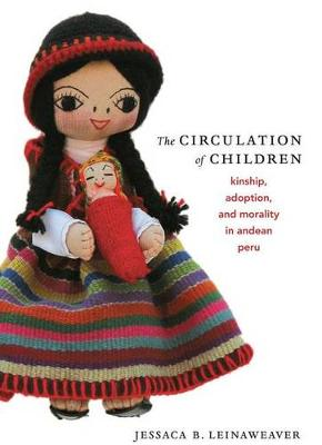 The Circulation of Children: Kinship, Adoption, and Morality in Andean Peru - Latin America Otherwise (Paperback)