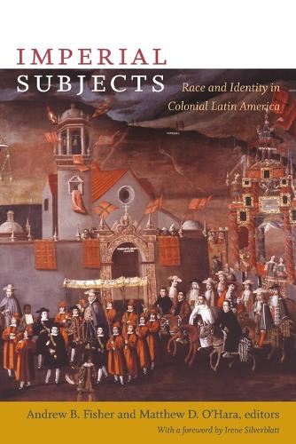 Imperial Subjects: Race and Identity in Colonial Latin America - Latin America Otherwise (Paperback)