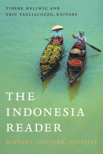 The Indonesia Reader: History, Culture, Politics - The World Readers (Paperback)