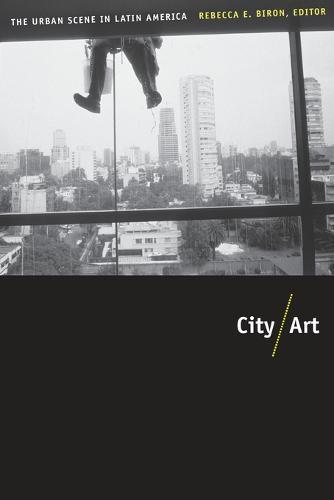 City/Art: The Urban Scene in Latin America (Paperback)
