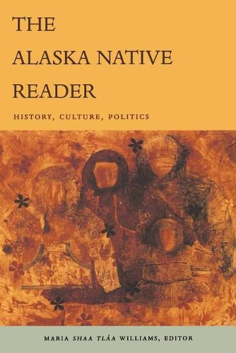 The Alaska Native Reader: History, Culture, Politics - The World Readers (Paperback)