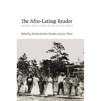 The Afro-Latin@ Reader: History and Culture in the United States - A John Hope Franklin Center Book (Paperback)